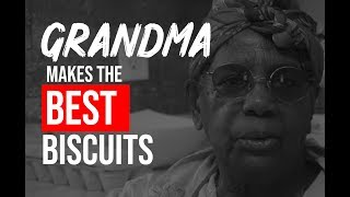 grandma makes the best biscuits in the world   no joke!