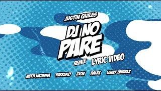 DJ NO PARE REMIX   Justin Quiles, Natti Natasha, Farruko Ft Zion, Dalex, Lenny Tavárez (Lyric Video)
