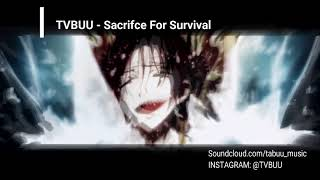 TVBUU - Sacrifice For Survival