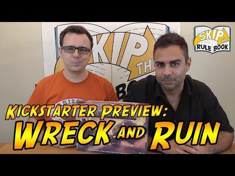 Wreck and Ruin - Kickstarter Preview (Skip the Rulebook)