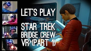 Star Trek Bridge Crew Gameplay: Let