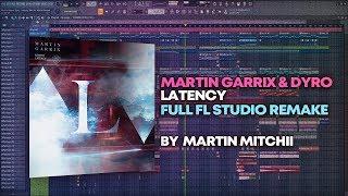 Martin Garrix & Dyro - Latency [FULL FL Studio Remake + FREE FLP]