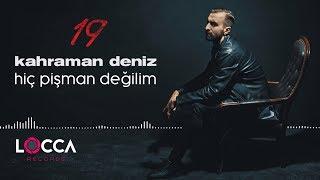 Kahraman Deniz - Hiç Pişman Değilim (Official Audio)