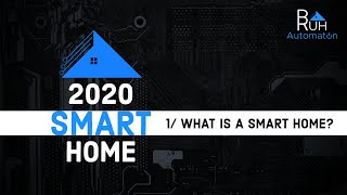 2020 Smart Home - Episode 1, What is a Smart Home?