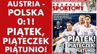 Austria - Polska 0:1! PIĄTEK ! Piąteczek! Piątunio!