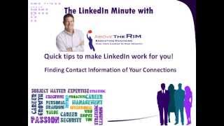 The LinkedIn Minute = Finding Contact Information of your connections