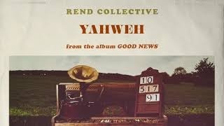 Rend Collective   Yahweh (Audio)