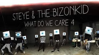 Steye & the Bizonkid - What Do We Care 4 - 360 Video