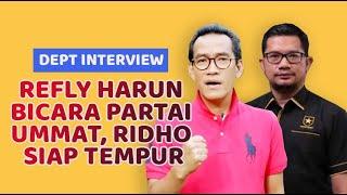 REFLY HARUN BICARA PARTAI UMMAT, RIDHO SIAP TEMPUR