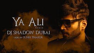 Gambar cover Ya Ali Remix | DJ Shadow Dubai | Gangster - A Love Story | 2018