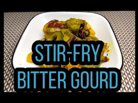 Cooking Recipe: Stir- Fry Bitter Gourd (How To Cook Karele Stir-Fry)
