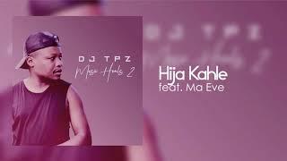 Dj Tpz ft. Ma Eve - Hija Kahle