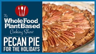 Plant Based Vegan Pecan Pie for the Holidays