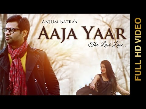 AAJA YAAR The Lost Love  Anjum Batra