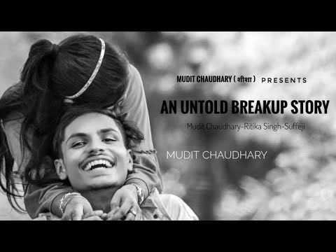 A Untold Breakup STORY BY:- MUDIT CHAUDHARY / SAD LOVE STORY