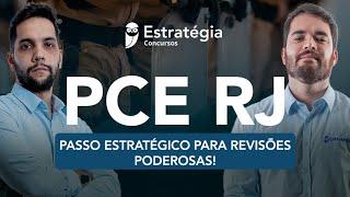 Concurso PCE RJ - Passo Estratégico para revisões poderosas!