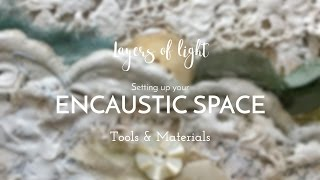 Setting Up Your Encaustic Space