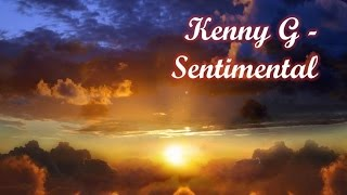 Kenny G  Sentimental Long Version