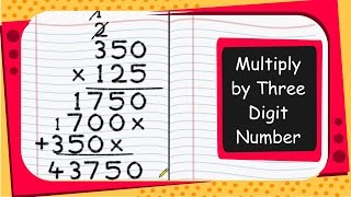 Maths - How To Multiply By Three Digit Number - English