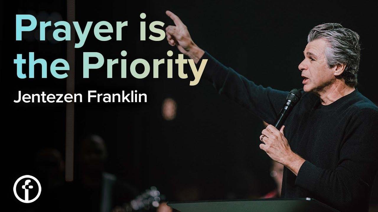 Prayer is the Priority by Pastor Jentezen Franklin