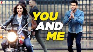 You And Me - Full Song | Befikre | Ranveer Singh | Vaani Kapoor | Nikhil D'Souza | Rachel Varghese