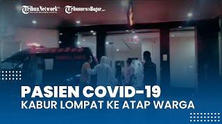 Pasien Covid-19 Lompat dari Ruang Isolasi ke Atap Rumah Warga, Security: Dia Mau Pulang