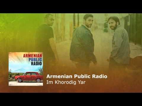 Armenian Public Radio – Im Khorodig Yar