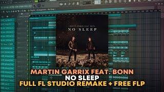 Martin Garrix Feat. Bonn   No Sleep [FL Studio Remake + FREE FLP]