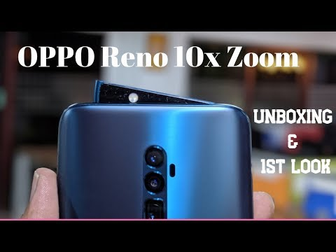 OPPO Reno 10x Zoom unboxing and 1st Look