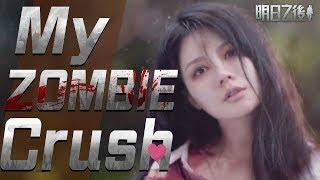 My Zombie Crush Phải lòng với thây ma หลงรักสาวซอมบี้เข้าให้แล้ว 愛上活屍正妹