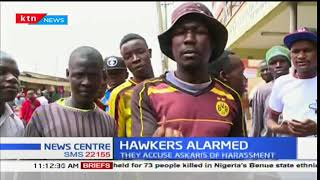 Eldoret hawkers accuse county officers of harassment