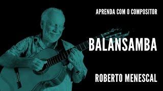 Balansamba || Aprenda Com O Compositor || Roberto Menescal