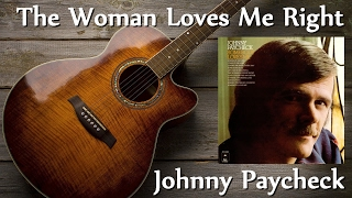 Johnny Paycheck - The Woman Loves Me Right