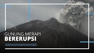 Gunung Merapi Erupsi Selama 7 Menit, Kolom Abu Terpantau Setinggi 5000 Meter