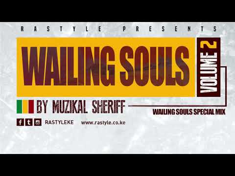 WAILING SOULS MIX VOL 2 – MUZIKAL SHERIFF – FB/IG/Tweet @MuzikalSheriff