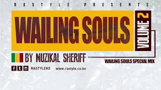 WAILING SOULS MIX VOL 2 – MUZIKAL SHERIFF – FB/IG/Tweet @MuzikalSheriff