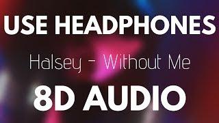 Halsey   Without Me (8D AUDIO)