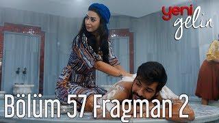 Yeni Gelin 57. Bölüm 2. Fragman