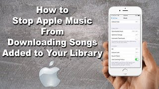 How to Stop Apple Music from Downloading Songs Added to Your Library