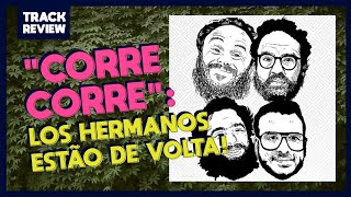 CORRE CORRE, A Nova Música Do LOS HERMANOS | REVIEW