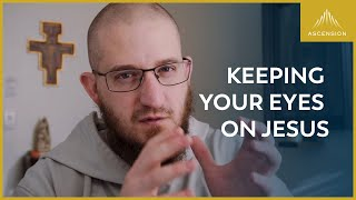 How to Keep Your Focus on Jesus