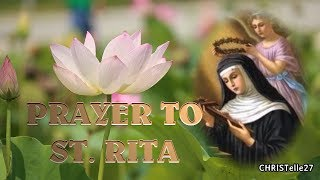 PRAYER AND NOVENA TO ST. RITA OF CASCIA: PATRON SAINT OF THE IMPOSSIBLE