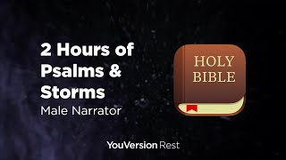 Bible Verses With Storms For Sleep And Meditation - 2 Hours (Male Narrator)