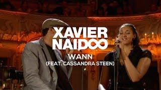 Xavier Naidoo   Wann (feat. Cassandra Steen)
