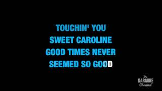 """Sweet Caroline (Good Times Never Seemed So Good) in the Style of """"Neil Diamond"""" (with lead vocal)"""