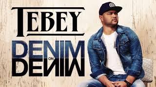 Denim On Denim   Tebey (Official Audio)
