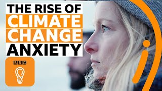 Do you have climate change anxiety? | BBC Ideas