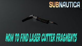 Subnautica How To Find Laser Cutter Fragments
