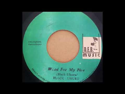 BLACK UHURU – Wood For My Fire [1979]