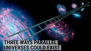 Three Ways Parallel Universes Could Exist